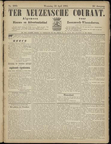 Ter Neuzensche Courant. Algemeen Nieuws- en Advertentieblad voor Zeeuwsch-Vlaanderen / Neuzensche Courant ... (idem) / (Algemeen) nieuws en advertentieblad voor Zeeuwsch-Vlaanderen 1885-04-22