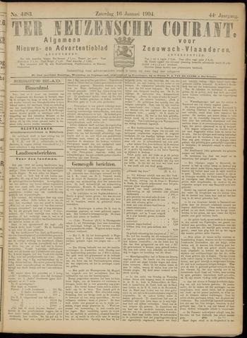 Ter Neuzensche Courant. Algemeen Nieuws- en Advertentieblad voor Zeeuwsch-Vlaanderen / Neuzensche Courant ... (idem) / (Algemeen) nieuws en advertentieblad voor Zeeuwsch-Vlaanderen 1904-01-16