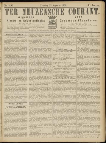 Ter Neuzensche Courant. Algemeen Nieuws- en Advertentieblad voor Zeeuwsch-Vlaanderen / Neuzensche Courant ... (idem) / (Algemeen) nieuws en advertentieblad voor Zeeuwsch-Vlaanderen 1908-08-22