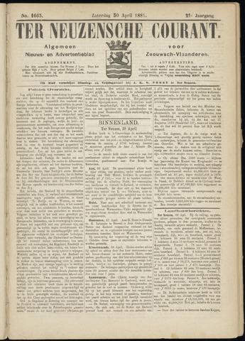 Ter Neuzensche Courant. Algemeen Nieuws- en Advertentieblad voor Zeeuwsch-Vlaanderen / Neuzensche Courant ... (idem) / (Algemeen) nieuws en advertentieblad voor Zeeuwsch-Vlaanderen 1881-04-30
