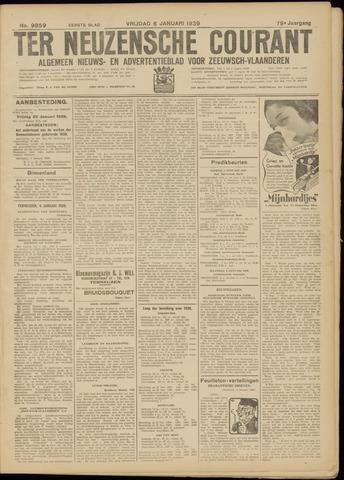 Ter Neuzensche Courant. Algemeen Nieuws- en Advertentieblad voor Zeeuwsch-Vlaanderen / Neuzensche Courant ... (idem) / (Algemeen) nieuws en advertentieblad voor Zeeuwsch-Vlaanderen 1939-01-06