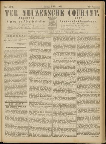 Ter Neuzensche Courant. Algemeen Nieuws- en Advertentieblad voor Zeeuwsch-Vlaanderen / Neuzensche Courant ... (idem) / (Algemeen) nieuws en advertentieblad voor Zeeuwsch-Vlaanderen 1905-05-02