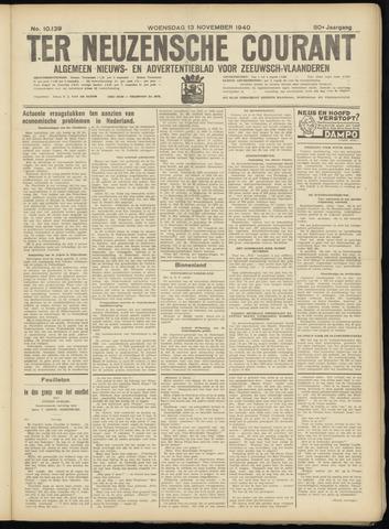 Ter Neuzensche Courant. Algemeen Nieuws- en Advertentieblad voor Zeeuwsch-Vlaanderen / Neuzensche Courant ... (idem) / (Algemeen) nieuws en advertentieblad voor Zeeuwsch-Vlaanderen 1940-11-13