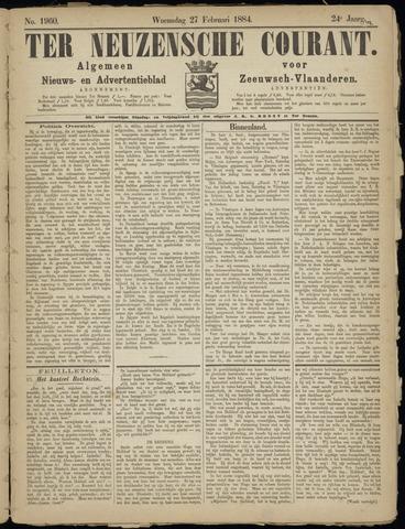 Ter Neuzensche Courant. Algemeen Nieuws- en Advertentieblad voor Zeeuwsch-Vlaanderen / Neuzensche Courant ... (idem) / (Algemeen) nieuws en advertentieblad voor Zeeuwsch-Vlaanderen 1884-02-27