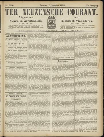 Ter Neuzensche Courant. Algemeen Nieuws- en Advertentieblad voor Zeeuwsch-Vlaanderen / Neuzensche Courant ... (idem) / (Algemeen) nieuws en advertentieblad voor Zeeuwsch-Vlaanderen 1893-12-02
