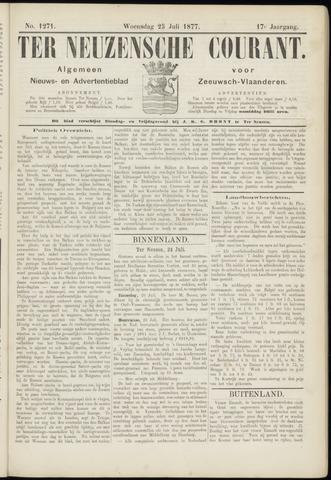 Ter Neuzensche Courant. Algemeen Nieuws- en Advertentieblad voor Zeeuwsch-Vlaanderen / Neuzensche Courant ... (idem) / (Algemeen) nieuws en advertentieblad voor Zeeuwsch-Vlaanderen 1877-07-25