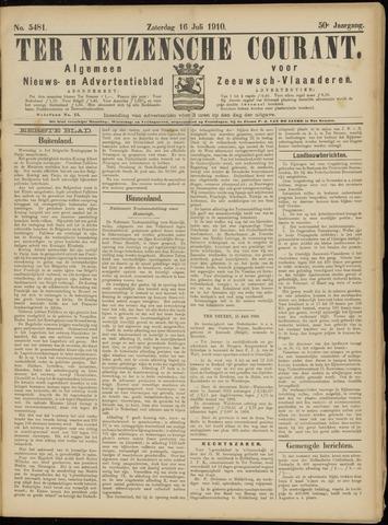 Ter Neuzensche Courant. Algemeen Nieuws- en Advertentieblad voor Zeeuwsch-Vlaanderen / Neuzensche Courant ... (idem) / (Algemeen) nieuws en advertentieblad voor Zeeuwsch-Vlaanderen 1910-07-16