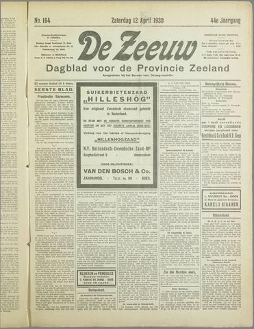 De Zeeuw. Christelijk-historisch nieuwsblad voor Zeeland 1930-04-12
