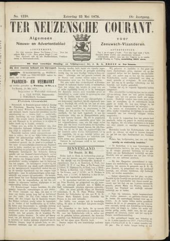 Ter Neuzensche Courant. Algemeen Nieuws- en Advertentieblad voor Zeeuwsch-Vlaanderen / Neuzensche Courant ... (idem) / (Algemeen) nieuws en advertentieblad voor Zeeuwsch-Vlaanderen 1878-05-25