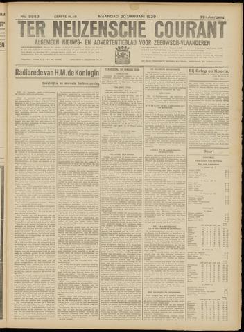 Ter Neuzensche Courant. Algemeen Nieuws- en Advertentieblad voor Zeeuwsch-Vlaanderen / Neuzensche Courant ... (idem) / (Algemeen) nieuws en advertentieblad voor Zeeuwsch-Vlaanderen 1939-01-30