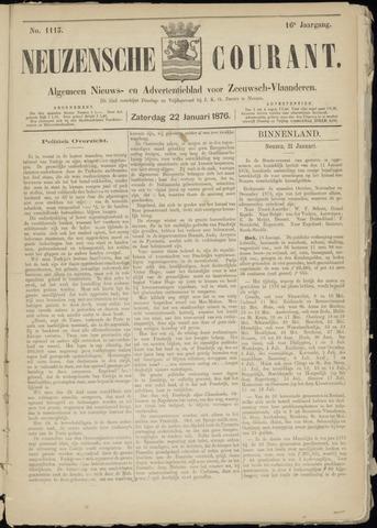 Ter Neuzensche Courant. Algemeen Nieuws- en Advertentieblad voor Zeeuwsch-Vlaanderen / Neuzensche Courant ... (idem) / (Algemeen) nieuws en advertentieblad voor Zeeuwsch-Vlaanderen 1876-01-22