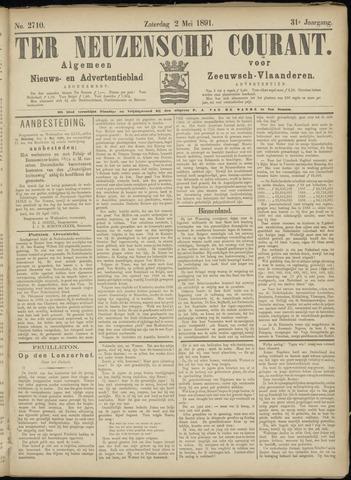 Ter Neuzensche Courant. Algemeen Nieuws- en Advertentieblad voor Zeeuwsch-Vlaanderen / Neuzensche Courant ... (idem) / (Algemeen) nieuws en advertentieblad voor Zeeuwsch-Vlaanderen 1891-05-02