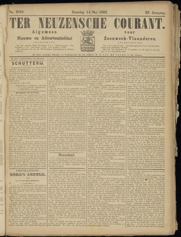 Ter Neuzensche Courant. Algemeen Nieuws- en Advertentieblad voor Zeeuwsch-Vlaanderen / Neuzensche Courant ... (idem) / (Algemeen) nieuws en advertentieblad voor Zeeuwsch-Vlaanderen 1892-05-14