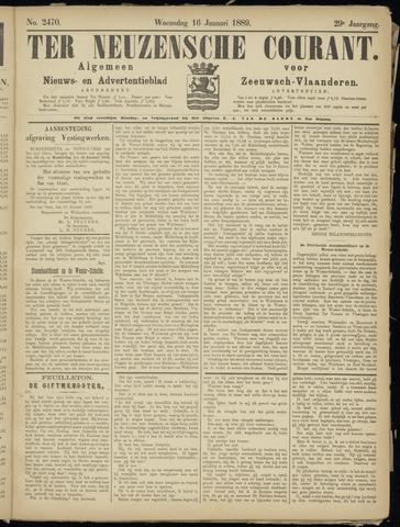 Ter Neuzensche Courant. Algemeen Nieuws- en Advertentieblad voor Zeeuwsch-Vlaanderen / Neuzensche Courant ... (idem) / (Algemeen) nieuws en advertentieblad voor Zeeuwsch-Vlaanderen 1889-01-16
