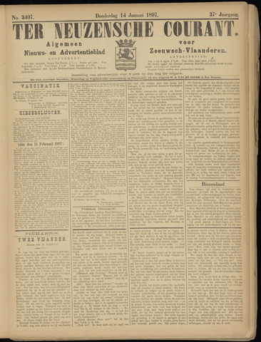 Ter Neuzensche Courant. Algemeen Nieuws- en Advertentieblad voor Zeeuwsch-Vlaanderen / Neuzensche Courant ... (idem) / (Algemeen) nieuws en advertentieblad voor Zeeuwsch-Vlaanderen 1897-01-14