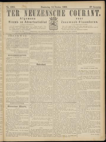 Ter Neuzensche Courant. Algemeen Nieuws- en Advertentieblad voor Zeeuwsch-Vlaanderen / Neuzensche Courant ... (idem) / (Algemeen) nieuws en advertentieblad voor Zeeuwsch-Vlaanderen 1909-10-14
