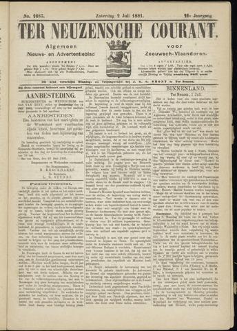 Ter Neuzensche Courant. Algemeen Nieuws- en Advertentieblad voor Zeeuwsch-Vlaanderen / Neuzensche Courant ... (idem) / (Algemeen) nieuws en advertentieblad voor Zeeuwsch-Vlaanderen 1881-07-02