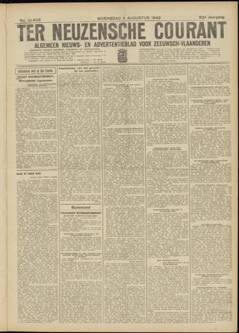 Ter Neuzensche Courant. Algemeen Nieuws- en Advertentieblad voor Zeeuwsch-Vlaanderen / Neuzensche Courant ... (idem) / (Algemeen) nieuws en advertentieblad voor Zeeuwsch-Vlaanderen 1942-08-05