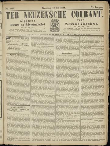 Ter Neuzensche Courant. Algemeen Nieuws- en Advertentieblad voor Zeeuwsch-Vlaanderen / Neuzensche Courant ... (idem) / (Algemeen) nieuws en advertentieblad voor Zeeuwsch-Vlaanderen 1888-07-18