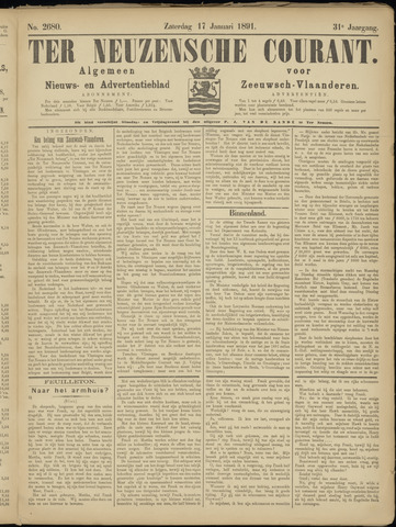 Ter Neuzensche Courant. Algemeen Nieuws- en Advertentieblad voor Zeeuwsch-Vlaanderen / Neuzensche Courant ... (idem) / (Algemeen) nieuws en advertentieblad voor Zeeuwsch-Vlaanderen 1891-01-17