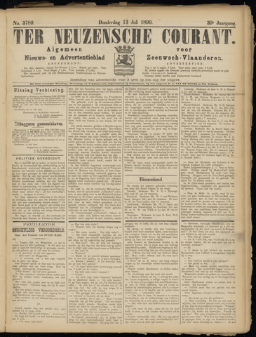 Ter Neuzensche Courant. Algemeen Nieuws- en Advertentieblad voor Zeeuwsch-Vlaanderen / Neuzensche Courant ... (idem) / (Algemeen) nieuws en advertentieblad voor Zeeuwsch-Vlaanderen 1899-07-13
