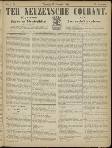 Ter Neuzensche Courant. Algemeen Nieuws- en Advertentieblad voor Zeeuwsch-Vlaanderen / Neuzensche Courant ... (idem) / (Algemeen) nieuws en advertentieblad voor Zeeuwsch-Vlaanderen 1886-02-27