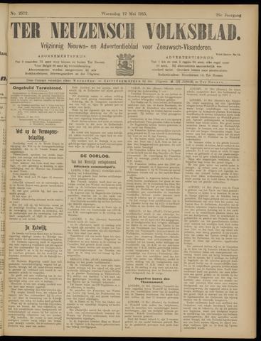 Ter Neuzensch Volksblad. Vrijzinnig nieuws- en advertentieblad voor Zeeuwsch- Vlaanderen / Zeeuwsch Nieuwsblad. Nieuws- en advertentieblad voor Zeeland 1915-05-12