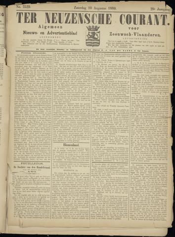 Ter Neuzensche Courant. Algemeen Nieuws- en Advertentieblad voor Zeeuwsch-Vlaanderen / Neuzensche Courant ... (idem) / (Algemeen) nieuws en advertentieblad voor Zeeuwsch-Vlaanderen 1889-08-10