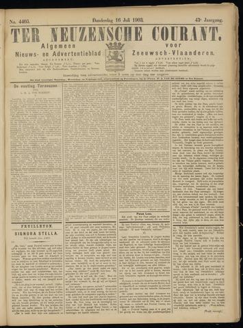 Ter Neuzensche Courant. Algemeen Nieuws- en Advertentieblad voor Zeeuwsch-Vlaanderen / Neuzensche Courant ... (idem) / (Algemeen) nieuws en advertentieblad voor Zeeuwsch-Vlaanderen 1903-07-16