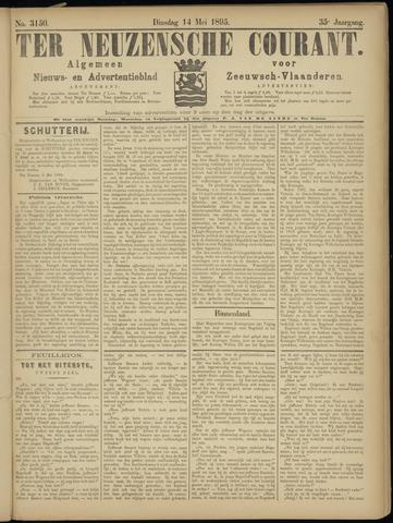 Ter Neuzensche Courant. Algemeen Nieuws- en Advertentieblad voor Zeeuwsch-Vlaanderen / Neuzensche Courant ... (idem) / (Algemeen) nieuws en advertentieblad voor Zeeuwsch-Vlaanderen 1895-05-14