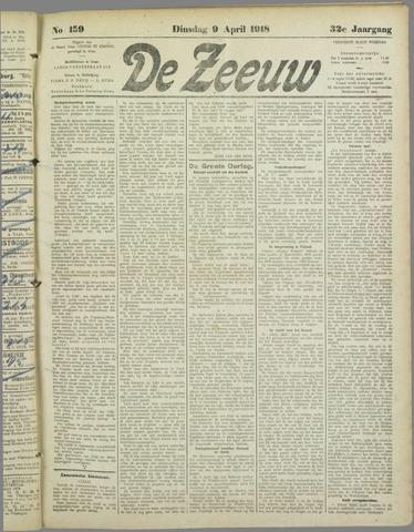 De Zeeuw. Christelijk-historisch nieuwsblad voor Zeeland 1918-04-09