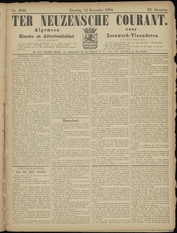 Ter Neuzensche Courant. Algemeen Nieuws- en Advertentieblad voor Zeeuwsch-Vlaanderen / Neuzensche Courant ... (idem) / (Algemeen) nieuws en advertentieblad voor Zeeuwsch-Vlaanderen 1884-12-13