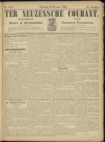 Ter Neuzensche Courant. Algemeen Nieuws- en Advertentieblad voor Zeeuwsch-Vlaanderen / Neuzensche Courant ... (idem) / (Algemeen) nieuws en advertentieblad voor Zeeuwsch-Vlaanderen 1891-12-23