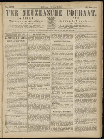 Ter Neuzensche Courant. Algemeen Nieuws- en Advertentieblad voor Zeeuwsch-Vlaanderen / Neuzensche Courant ... (idem) / (Algemeen) nieuws en advertentieblad voor Zeeuwsch-Vlaanderen 1903-05-16