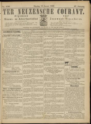 Ter Neuzensche Courant. Algemeen Nieuws- en Advertentieblad voor Zeeuwsch-Vlaanderen / Neuzensche Courant ... (idem) / (Algemeen) nieuws en advertentieblad voor Zeeuwsch-Vlaanderen 1906-01-16