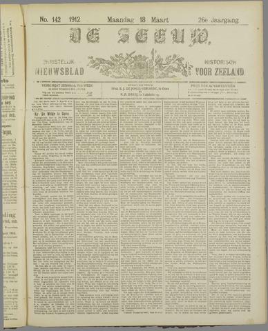 De Zeeuw. Christelijk-historisch nieuwsblad voor Zeeland 1912-03-18