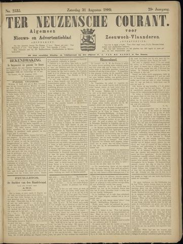 Ter Neuzensche Courant. Algemeen Nieuws- en Advertentieblad voor Zeeuwsch-Vlaanderen / Neuzensche Courant ... (idem) / (Algemeen) nieuws en advertentieblad voor Zeeuwsch-Vlaanderen 1889-08-31