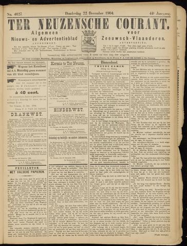 Ter Neuzensche Courant. Algemeen Nieuws- en Advertentieblad voor Zeeuwsch-Vlaanderen / Neuzensche Courant ... (idem) / (Algemeen) nieuws en advertentieblad voor Zeeuwsch-Vlaanderen 1904-12-22