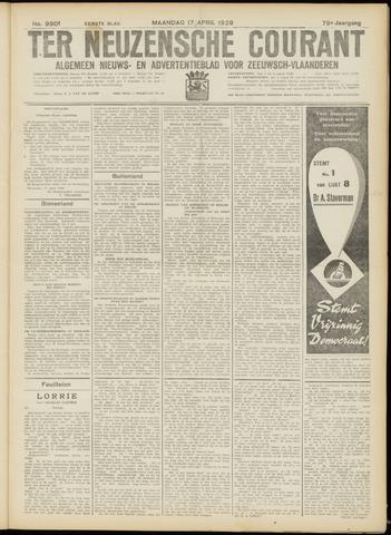 Ter Neuzensche Courant. Algemeen Nieuws- en Advertentieblad voor Zeeuwsch-Vlaanderen / Neuzensche Courant ... (idem) / (Algemeen) nieuws en advertentieblad voor Zeeuwsch-Vlaanderen 1939-04-17