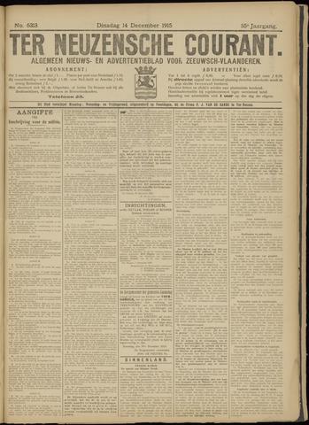 Ter Neuzensche Courant. Algemeen Nieuws- en Advertentieblad voor Zeeuwsch-Vlaanderen / Neuzensche Courant ... (idem) / (Algemeen) nieuws en advertentieblad voor Zeeuwsch-Vlaanderen 1915-12-14
