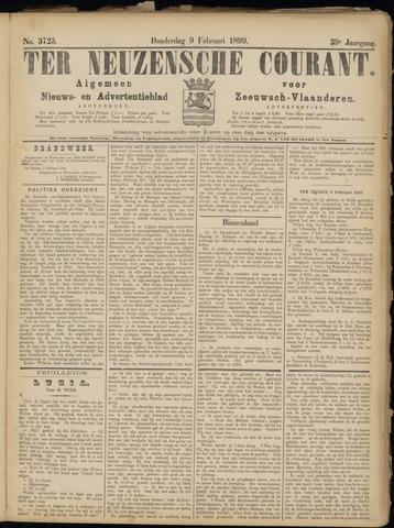 Ter Neuzensche Courant. Algemeen Nieuws- en Advertentieblad voor Zeeuwsch-Vlaanderen / Neuzensche Courant ... (idem) / (Algemeen) nieuws en advertentieblad voor Zeeuwsch-Vlaanderen 1899-02-09