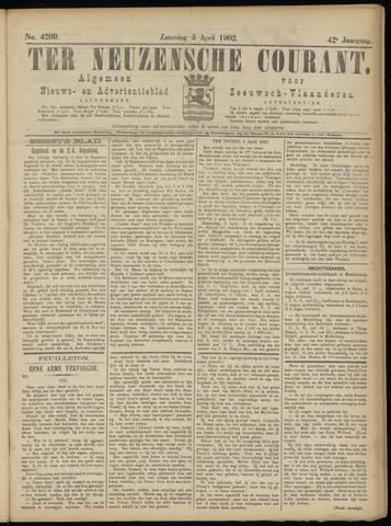 Ter Neuzensche Courant. Algemeen Nieuws- en Advertentieblad voor Zeeuwsch-Vlaanderen / Neuzensche Courant ... (idem) / (Algemeen) nieuws en advertentieblad voor Zeeuwsch-Vlaanderen 1902-04-05
