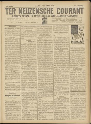 Ter Neuzensche Courant. Algemeen Nieuws- en Advertentieblad voor Zeeuwsch-Vlaanderen / Neuzensche Courant ... (idem) / (Algemeen) nieuws en advertentieblad voor Zeeuwsch-Vlaanderen 1936-04-27