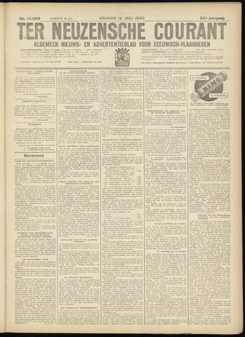 Ter Neuzensche Courant. Algemeen Nieuws- en Advertentieblad voor Zeeuwsch-Vlaanderen / Neuzensche Courant ... (idem) / (Algemeen) nieuws en advertentieblad voor Zeeuwsch-Vlaanderen 1940-07-19
