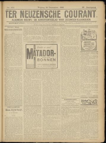Ter Neuzensche Courant. Algemeen Nieuws- en Advertentieblad voor Zeeuwsch-Vlaanderen / Neuzensche Courant ... (idem) / (Algemeen) nieuws en advertentieblad voor Zeeuwsch-Vlaanderen 1928-12-14