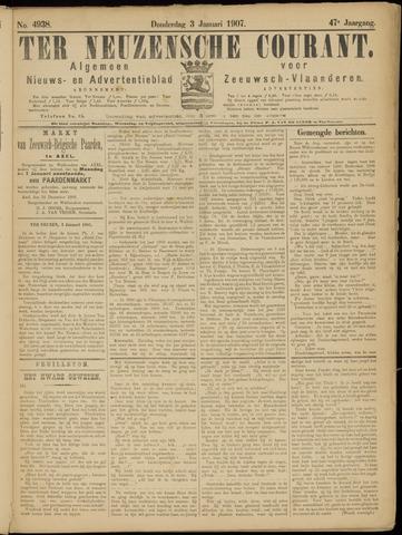 Ter Neuzensche Courant. Algemeen Nieuws- en Advertentieblad voor Zeeuwsch-Vlaanderen / Neuzensche Courant ... (idem) / (Algemeen) nieuws en advertentieblad voor Zeeuwsch-Vlaanderen 1907-01-03