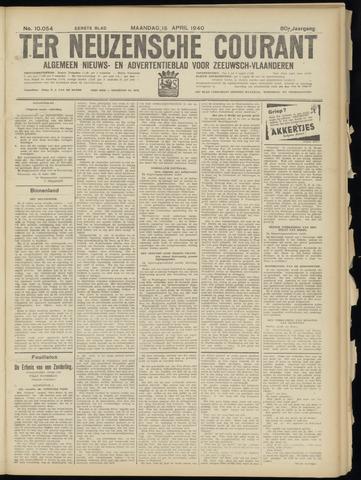 Ter Neuzensche Courant. Algemeen Nieuws- en Advertentieblad voor Zeeuwsch-Vlaanderen / Neuzensche Courant ... (idem) / (Algemeen) nieuws en advertentieblad voor Zeeuwsch-Vlaanderen 1940-04-15