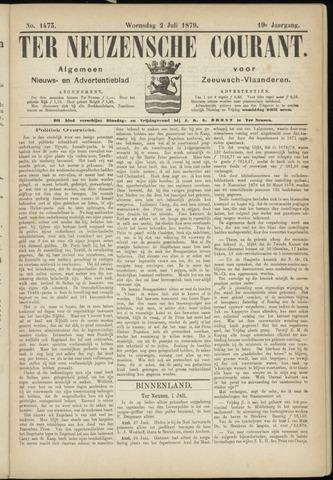 Ter Neuzensche Courant. Algemeen Nieuws- en Advertentieblad voor Zeeuwsch-Vlaanderen / Neuzensche Courant ... (idem) / (Algemeen) nieuws en advertentieblad voor Zeeuwsch-Vlaanderen 1879-07-02
