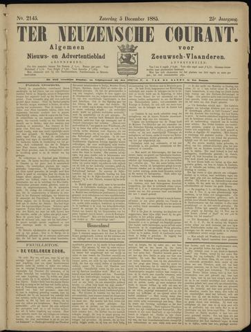 Ter Neuzensche Courant. Algemeen Nieuws- en Advertentieblad voor Zeeuwsch-Vlaanderen / Neuzensche Courant ... (idem) / (Algemeen) nieuws en advertentieblad voor Zeeuwsch-Vlaanderen 1885-12-05