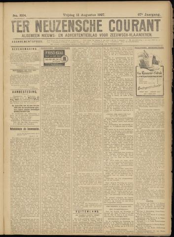 Ter Neuzensche Courant. Algemeen Nieuws- en Advertentieblad voor Zeeuwsch-Vlaanderen / Neuzensche Courant ... (idem) / (Algemeen) nieuws en advertentieblad voor Zeeuwsch-Vlaanderen 1927-08-12